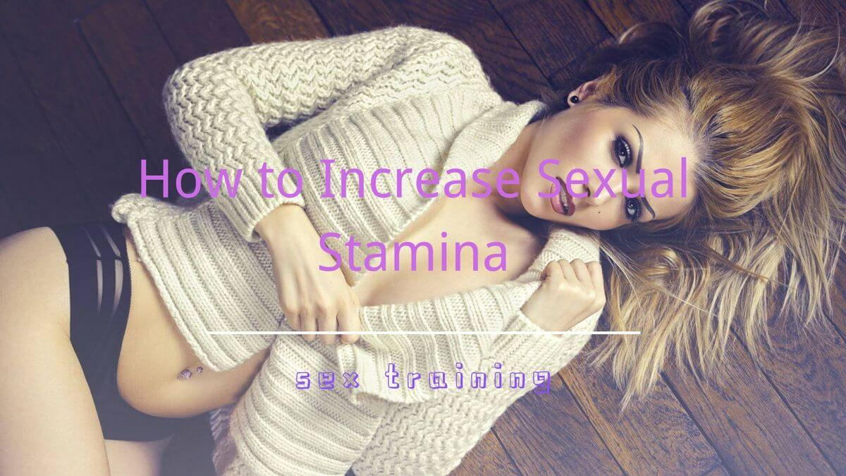 How to Increase Sexual Stamina